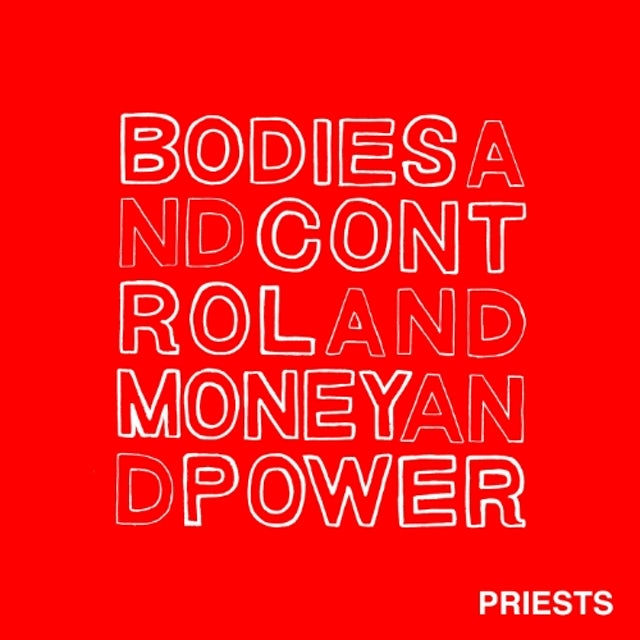 Priests BODIES AND CONTROL AND MONEY AND POWER CD