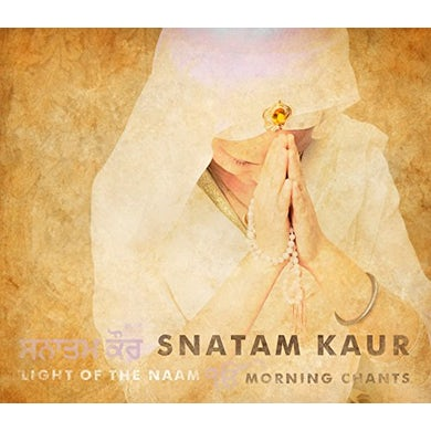 Snatam Kaur LIGHT OF THE NAAM: MORNING CHANTS CD