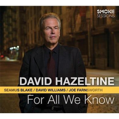 David Hazeltine FOR ALL WE KNOW CD