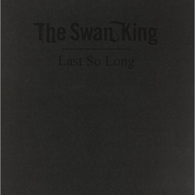 Swan King LAST SO LONG Vinyl Record