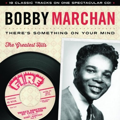 Bobby Marchan THERE IS SOMETHING ON YOUR MIND: GREATEST HITS CD