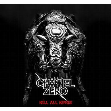 Channel Zero KILL ALL KINGS CD