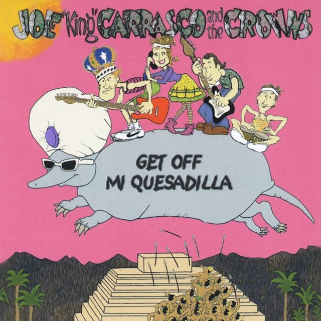 Joe King Carrasco GET OFF MI QUESADILLA CD