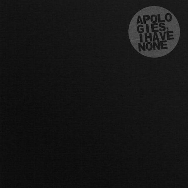 Apologies I Have None BLACK EVERYTHING Vinyl Record