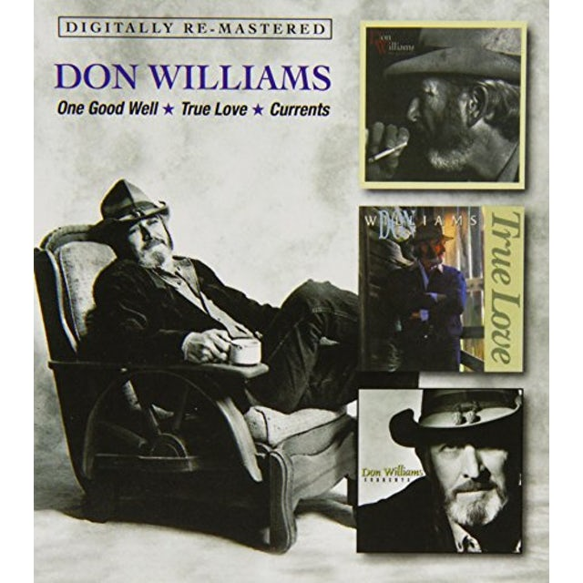 Don Williams ONE GOOD WELL/TRUE LOVE/CURRENTS CD