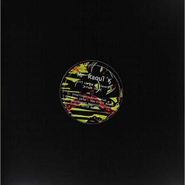 Mr Raoul K STILL LIVING IN SLAVERY-PART TWO Vinyl Record