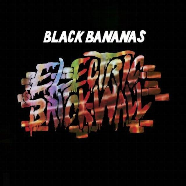 Black Bananas ELECTRIC BRICK WALL Vinyl Record