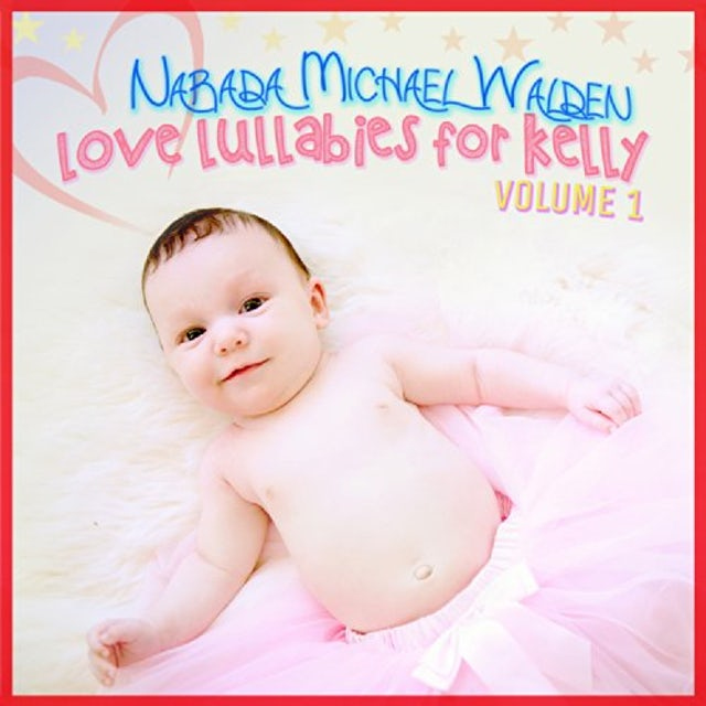 Narada Michael Walden LOVE LULLABIES FOR KELLY 1 CD