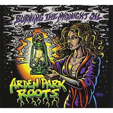 Arden Park Roots BURNING THE MIDNIGHT OIL CD