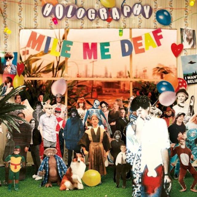 Mile Me Deaf HOLOGRAPHY Vinyl Record
