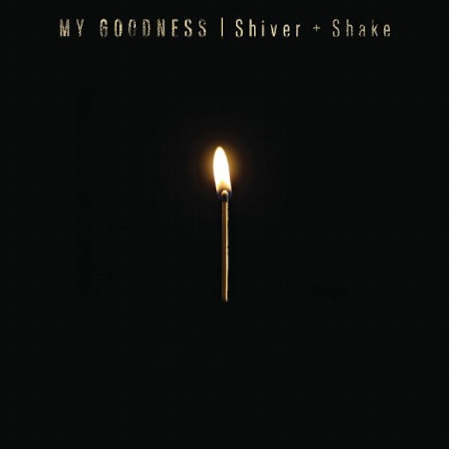 My Goodness SHIVER & SHAKE Vinyl Record
