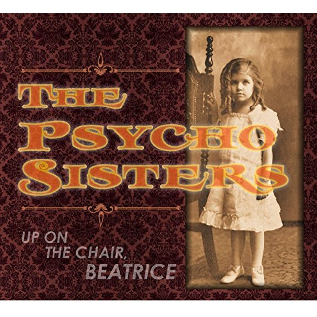 Psycho Sisters UP ON THE CHAIR BEATRICE CD