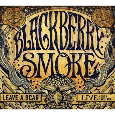 Blackberry Smoke LEAVE A SCAR: LIVE IN NORTH CAROLINA CD