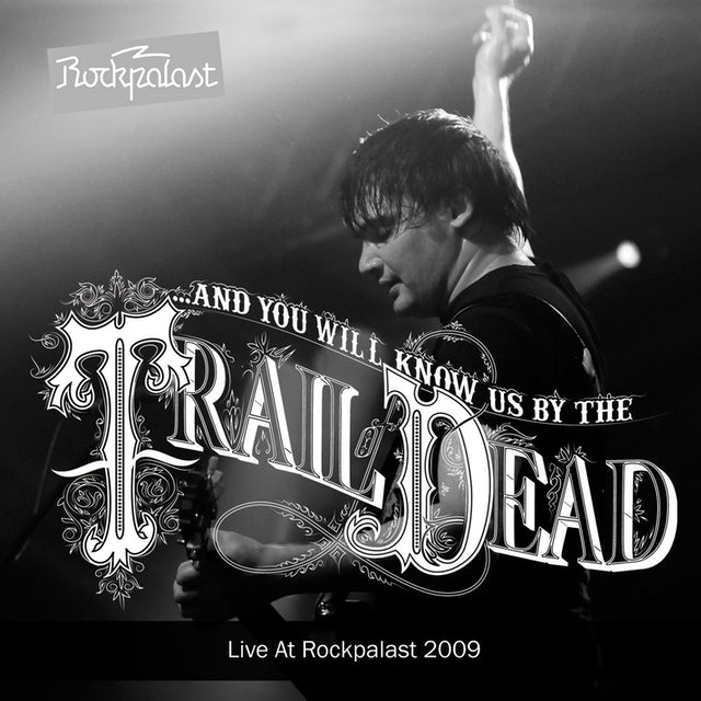 And You Will Know Us By The Trail Of Dead LIVE AT ROCKPALAST 2009 CD