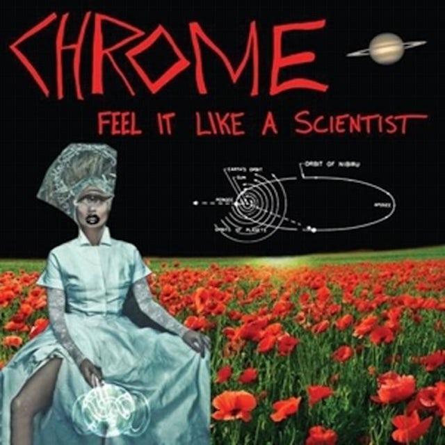Chrome FEEL IT LIKE A SCIENTIST CD