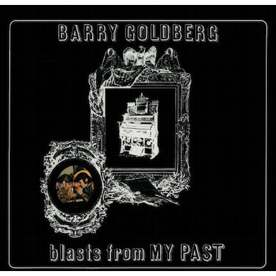 Barry Goldberg BLASTS FROMMY PAST CD
