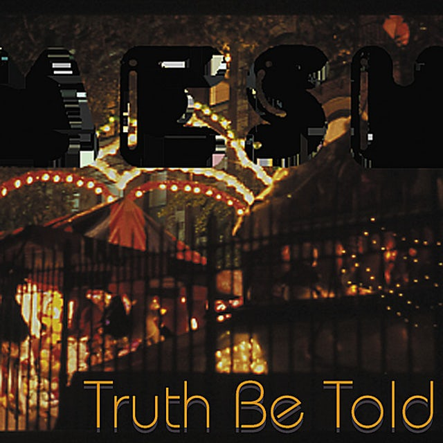 Mesh TRUTH BE TOLD (PRE-RELEASE) CD