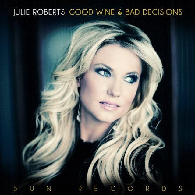 Julie Roberts GOOD WINE & BAD DECISIONS Vinyl Record
