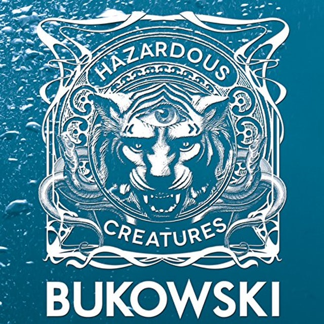 Bukowski HAZARDOUS CREATURES CD