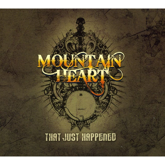 Mountain Heart THAT JUST HAPPENED CD