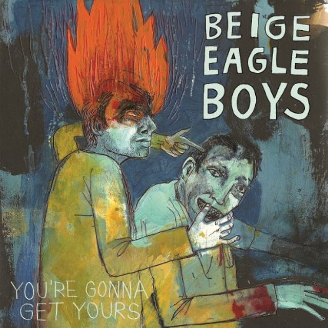 Beige Eagle Boys YOU'RE GONNA GET YOURS Vinyl Record