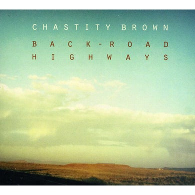 Chastity Brown BACK-ROAD HIGHWAYS CD