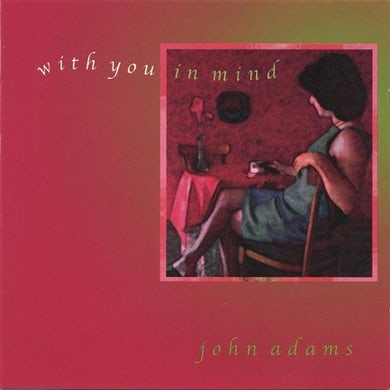 John Adams WITH YOU IN MIND CD