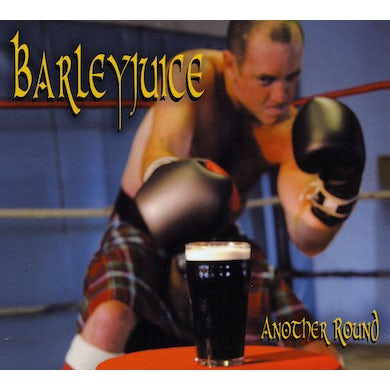 Barleyjuice ANOTHER ROUND CD