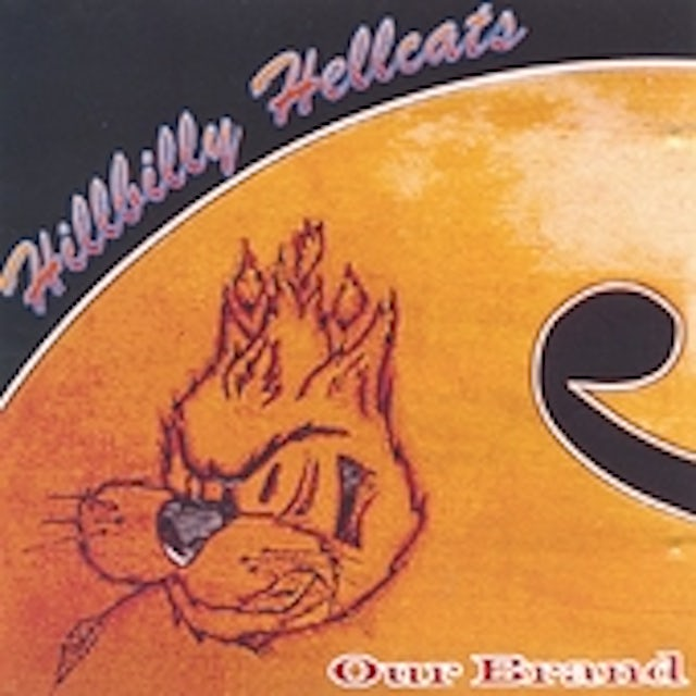 Hillbilly Hellcats OUR BRAND CD