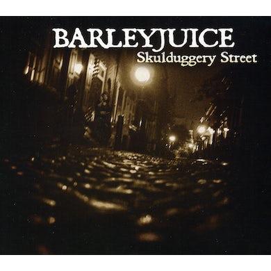 Barleyjuice SKULDUGGERY STREET CD