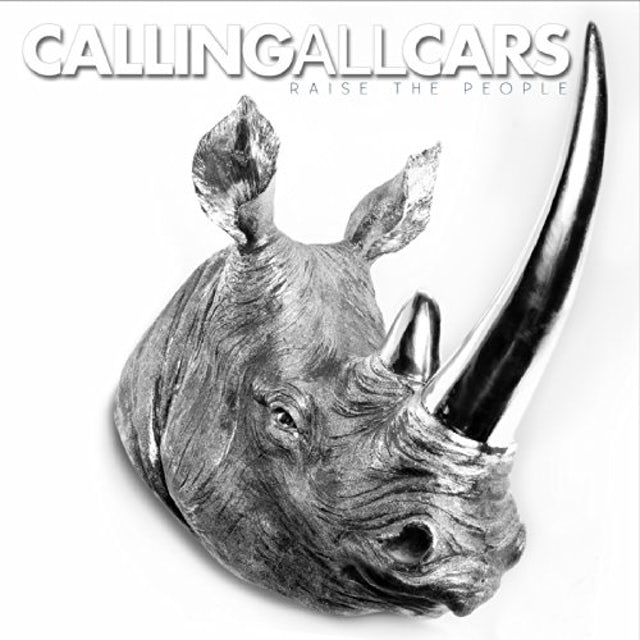 Calling All Cars RAISE THE PEOPLE CD