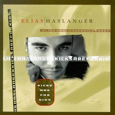 Elias Haslanger KICKS ARE FOR KIDS CD