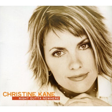 Christine Kane RIGHT OUTTA NOWHERE CD