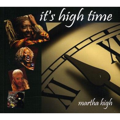 Martha High IT'S HIGH TIME CD