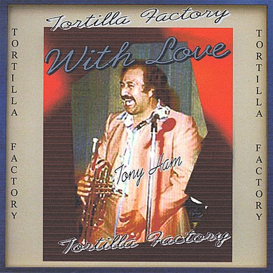 TORTILLA FACTORY WITH LOVE CD