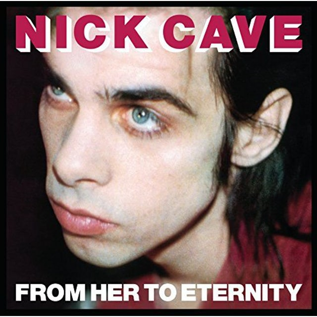 Nick Cave & The Bad Seeds FROM HER TO ETERNITY CD
