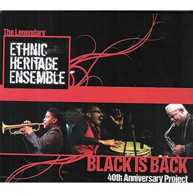 Ethnic Heritage Ensemble BLACK IS BACK-40TH ANNIVERSARY PROJECT CD