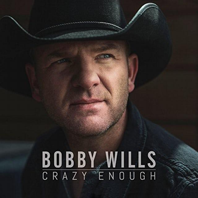 Bobby Wills CRAZY ENOUGH CD