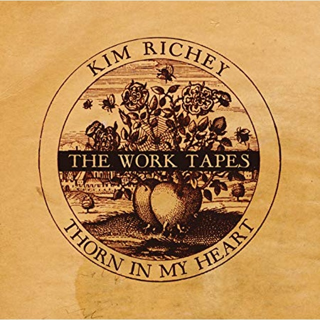 Kim Richey THORN IN MY HEART: THE WORK TAPES Vinyl Record