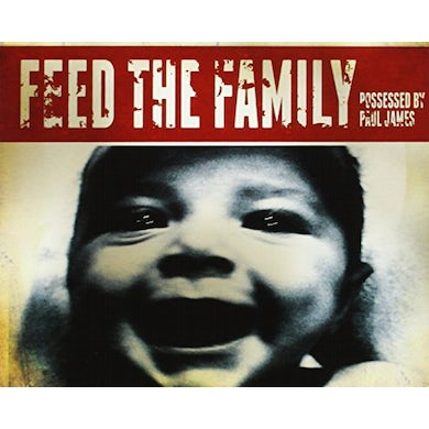 Possessed By Paul James FEED THE FAMILY CD