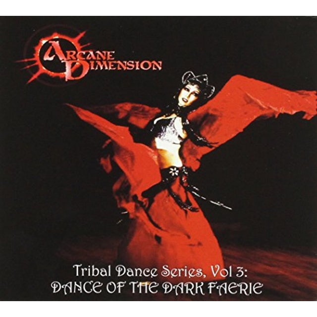 Arcane Dimension TRIBAL DANCE SERIES 3: DANCE OF DARK FAERIE CD
