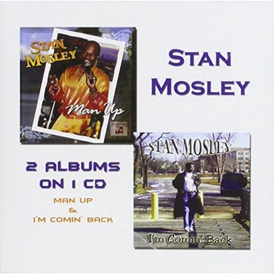 Stan Mosley MAN UP & I'M COMING BACK CD
