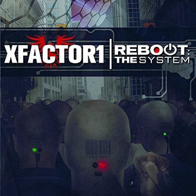 Xfactor1 REBOOT: THE SYSTEM CD