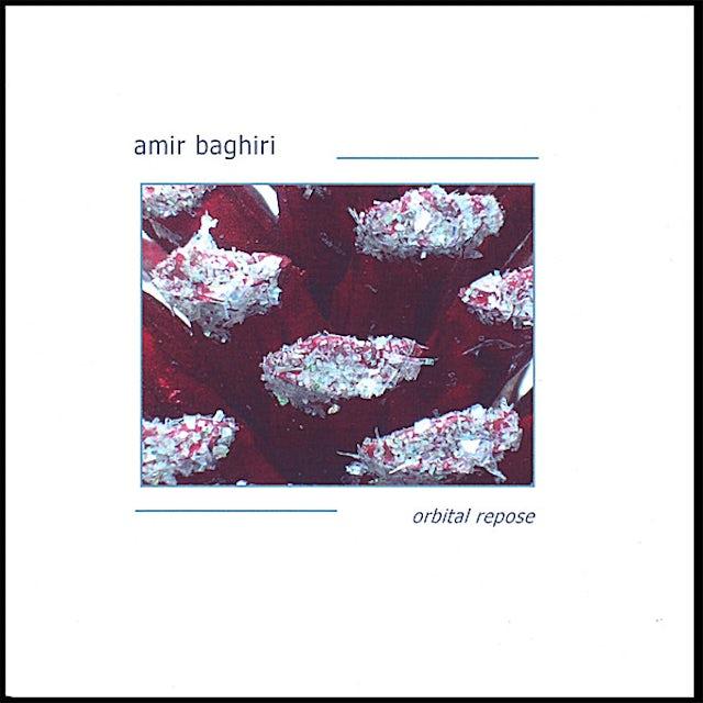 Amir Baghiri ORBITAL REPOSE CD