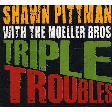 Shawn Pittman TRIPLE TROUBLES CD