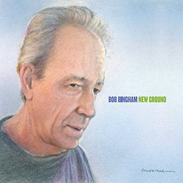 Bob Bingham NEW GROUND CD