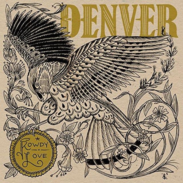 Denver ROWDY LOVE Vinyl Record