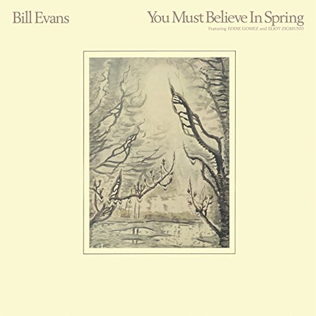 Bill Evans YOU MUST BELIEVE IN SPRING Vinyl Record