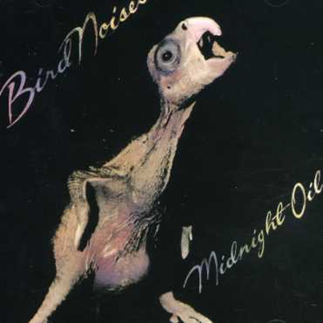 Midnight Oil BIRD NOISES CD
