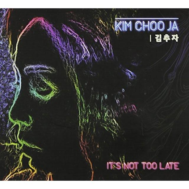 Kim Choo Ja IT'S NOT TOO LATE CD